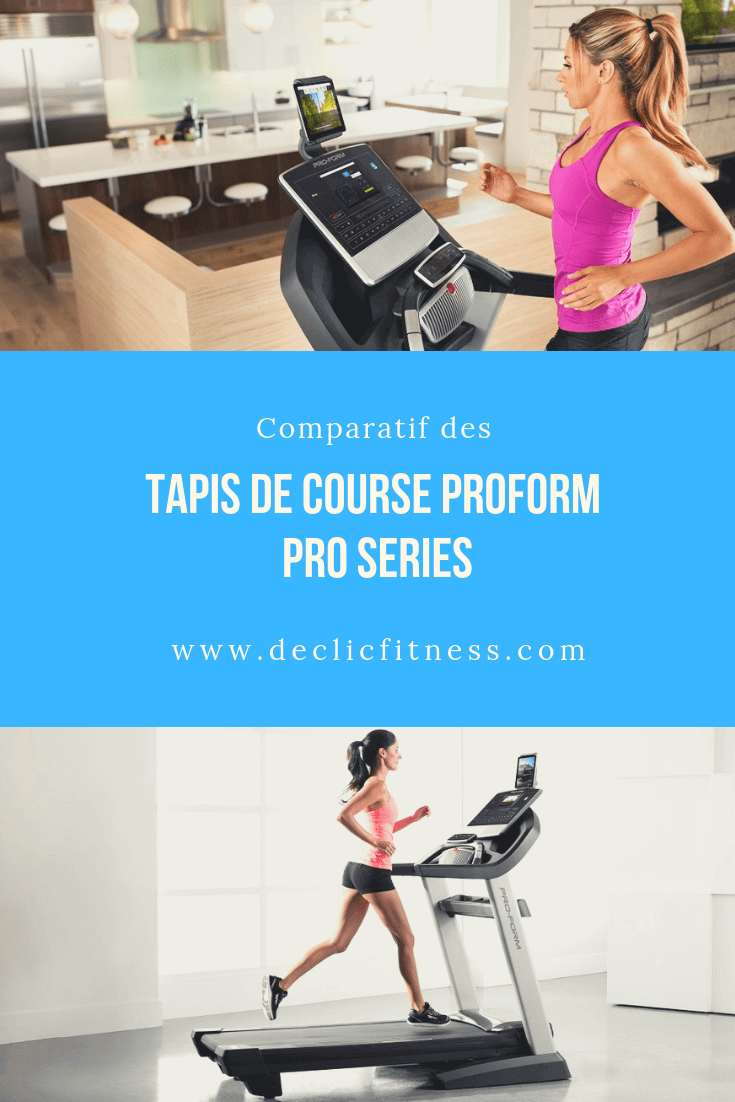proform tapis de course pro series comparatif